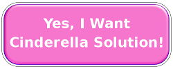 Yes, I Want Cinderella Solution